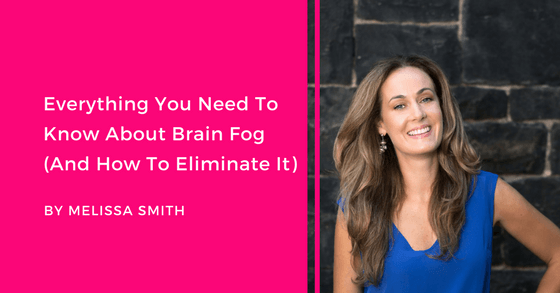 Everything You Need To Know About Brain Fog (And How To Eliminate It
