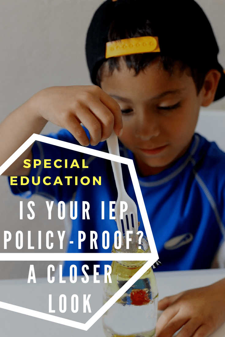 My Son Is In Special Education And I >> A Closer Look At Special Education Is Your Iep Policy Proof