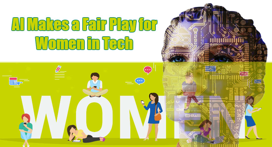 Ai makes fairplay for women in Tech