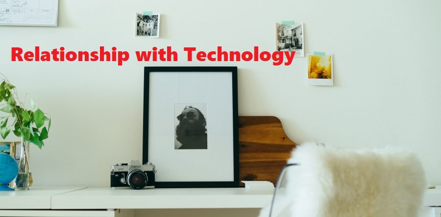 Relationship with Technology