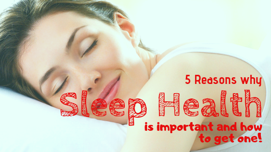 5 Reasons Why Sleep Health Is Important And How To Get One