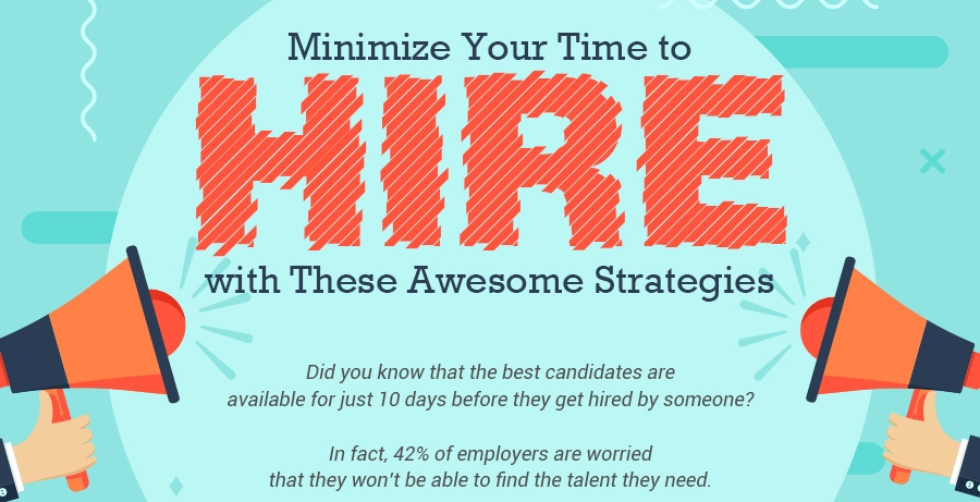3 Strategies That Can Help You Speed Up Your Hiring Process