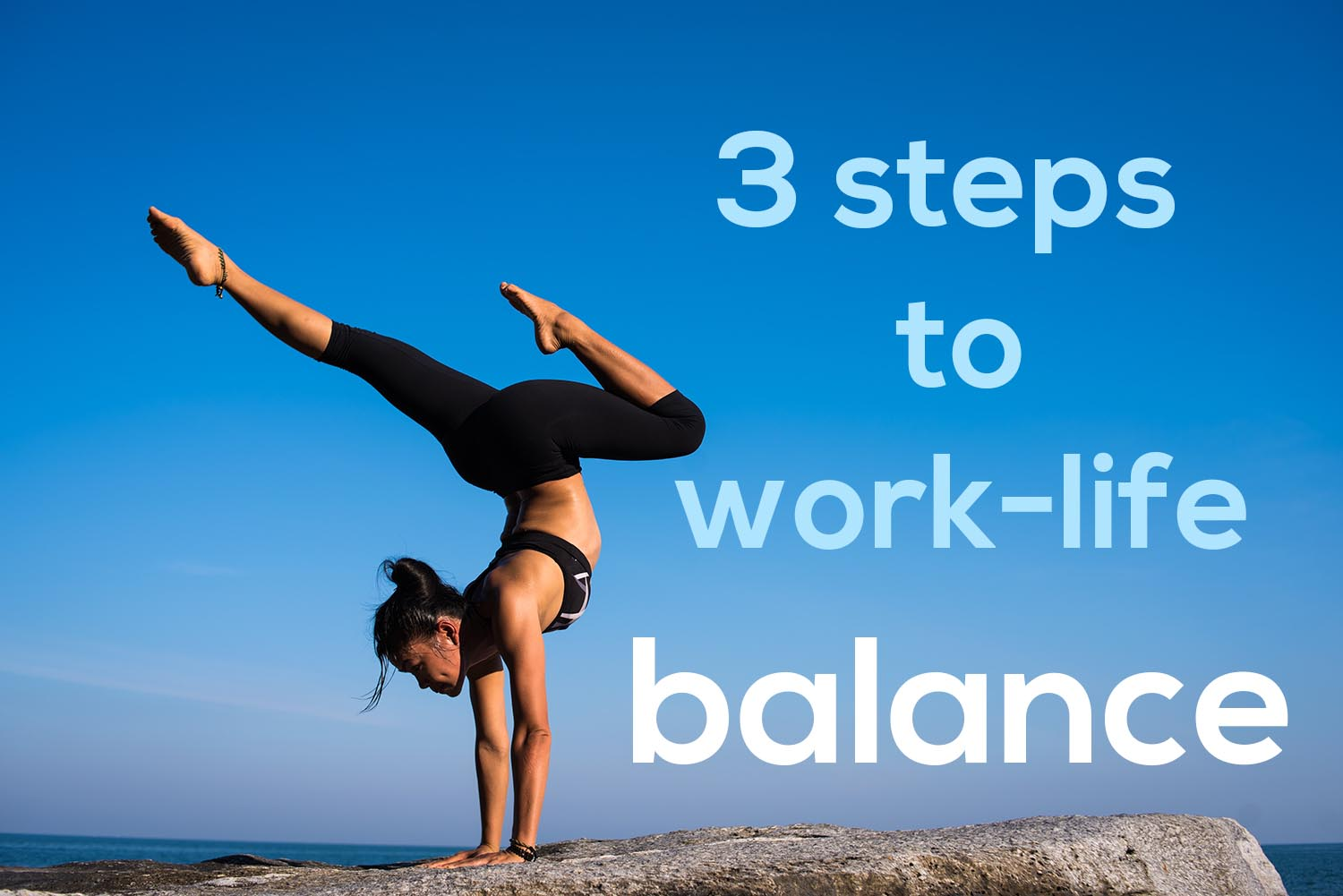 3 Steps to Work-Life Balance by Roxanne Williams