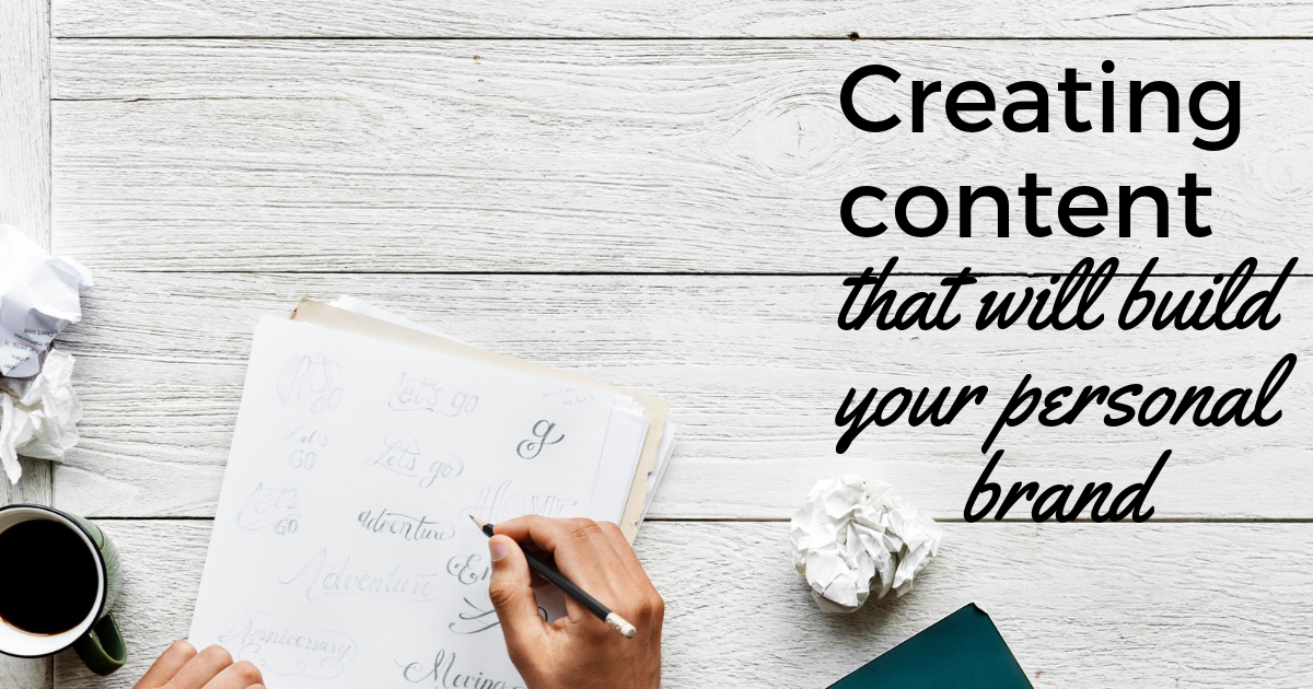 Creating-content-that-will-build-your-personal-brand