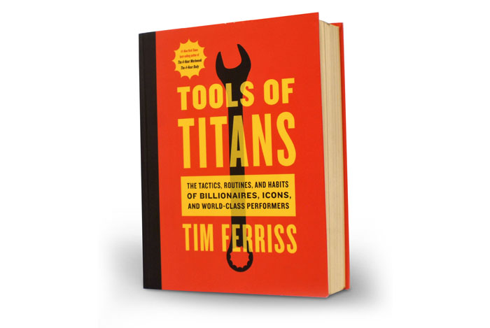 6 Brilliant Thoughts from Tools of Titans by Tim Ferriss