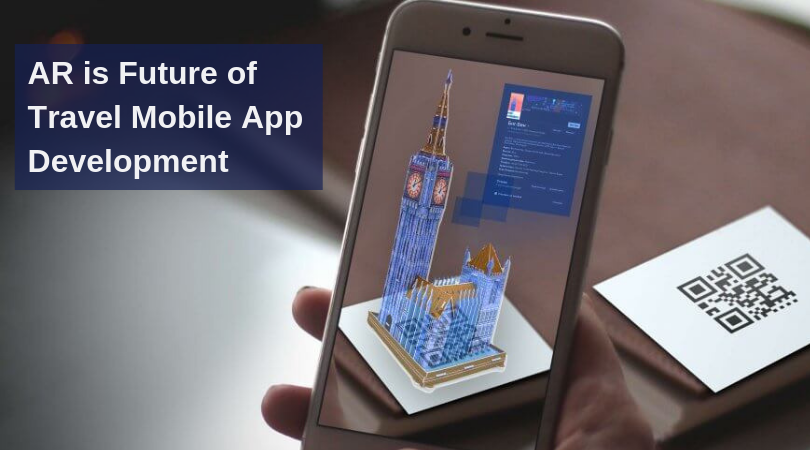 Top Reasons Why AR is Future of Travel Mobile App Development Services