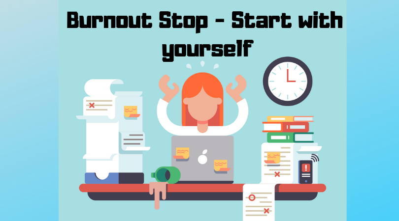 Burnout Stop start with yourself