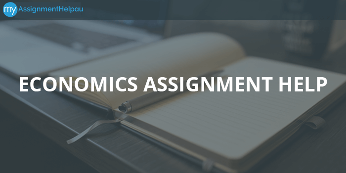 Economics Assignment Help: Complete All Assignments Quickly