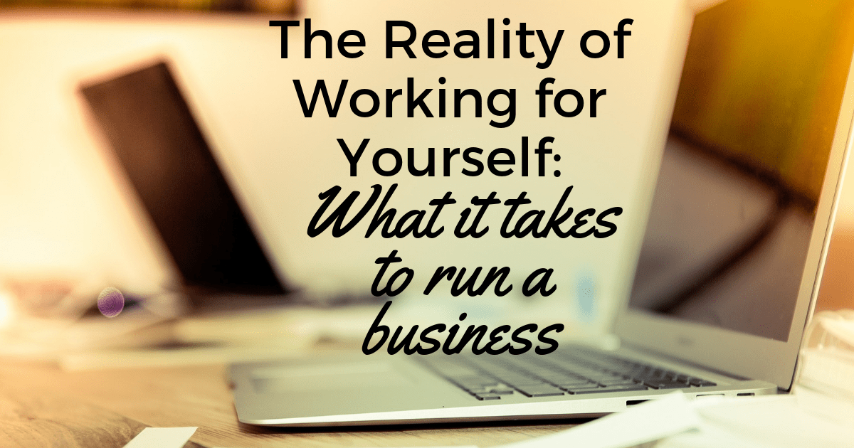 The-reality-of-working-for-yourself-what-it-takes-to-run-a-business
