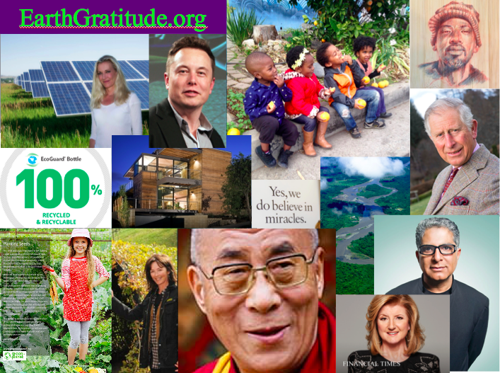 The Earth Gratitude project features contributions and sustainability tips from HRH The Prince of Wales, HH The Dalai Lama, Elon Musk, the Earth Day Network, Global Green, Deepak Chopra and many more. Go to EarthGratitude.org to see an epic 4-minute film, to download 2 picturesque books and to learn more.