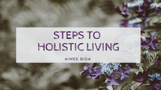 Steps to Holistic Living