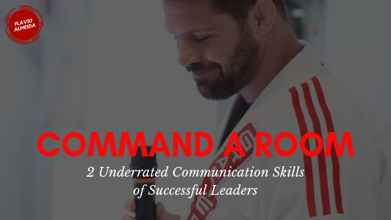 Command a Room: 2 Underrated Communication Skills for Success | Flavio Almeida