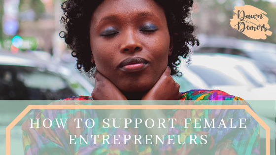 How to Support Female Entrepreneurs _ Dawn Demers