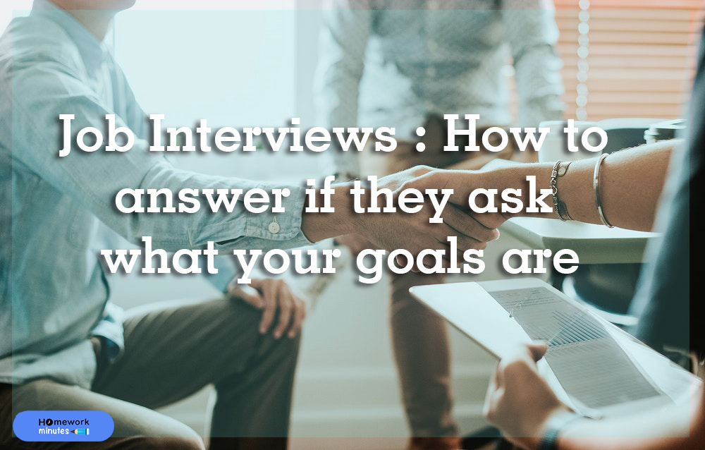Job-Interviews-what-your-goals-are