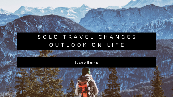 Solo Travel Changes Outlook on Life