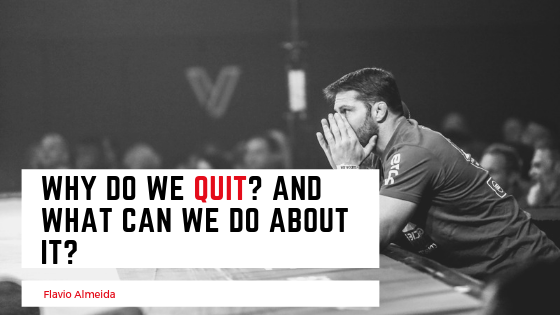 Why Do We Quit? And What Can We Do About It? | Flavio Almeida