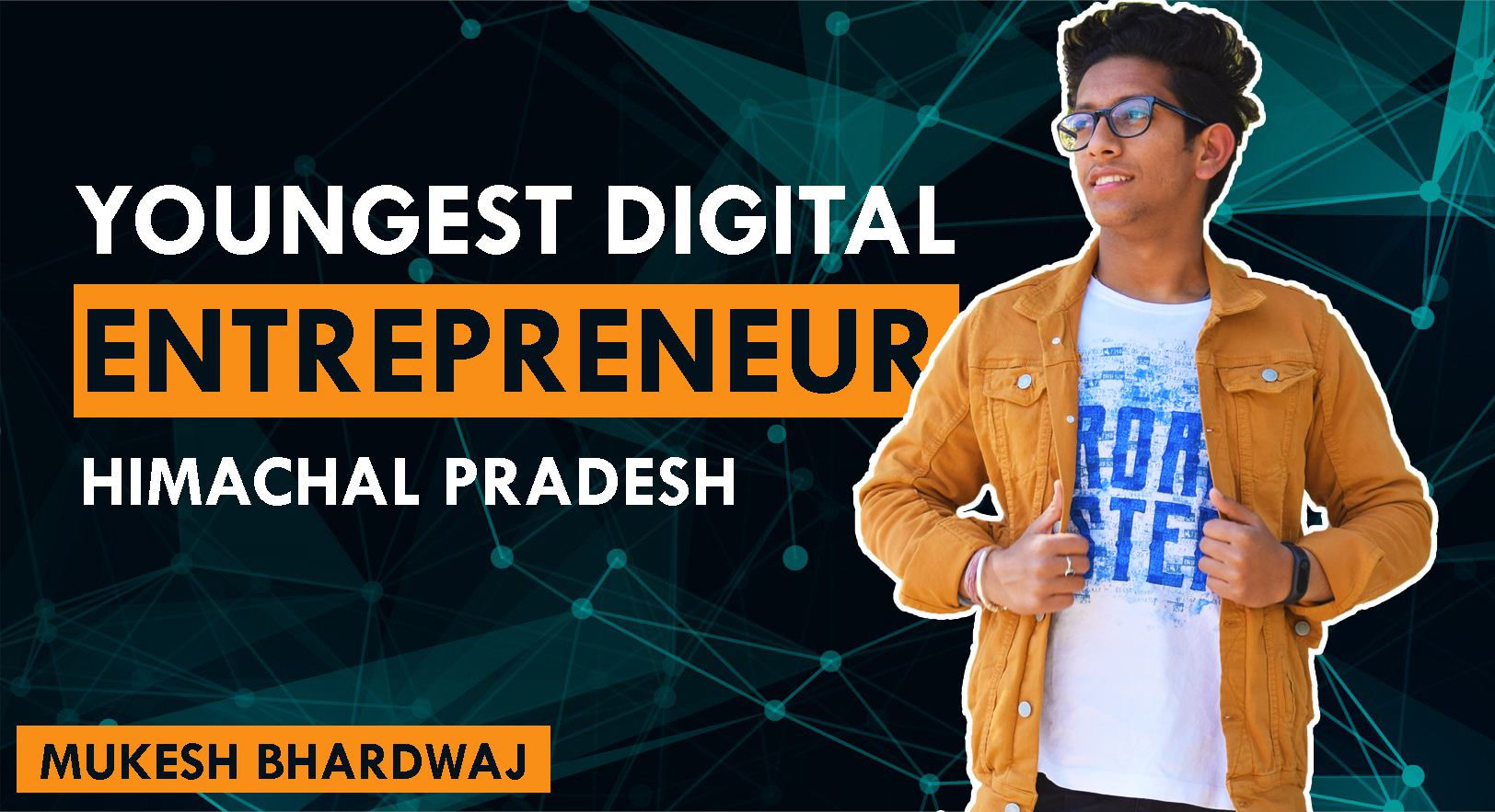 Himachal Youngest Digital Entrepreneur - Digitalwebdia (CEO) Mukesh Bhardwaj