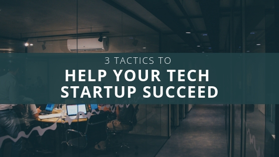 3 Tactics To Help Your Tech Startup Succeed – Lisa Laporte