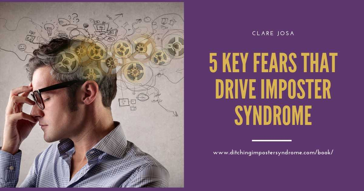 5 Key Fears That Drive Imposter Syndrome
