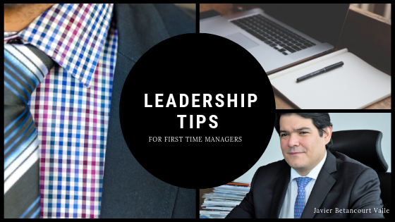 Leadership Tips For First Time Managers _ Javier Betancourt Valle