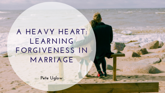 Learning Forgiveness in Marriage | Pete Uglow