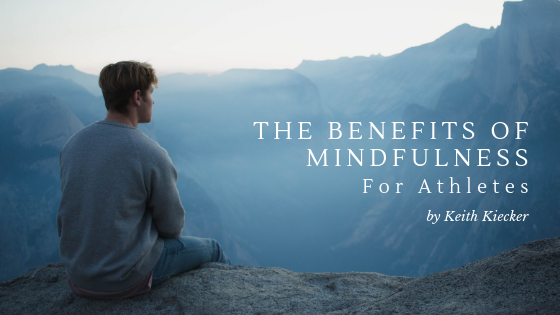 The-Benefits-of-Mindfulness-for-Athletes-Keith-Kiecker