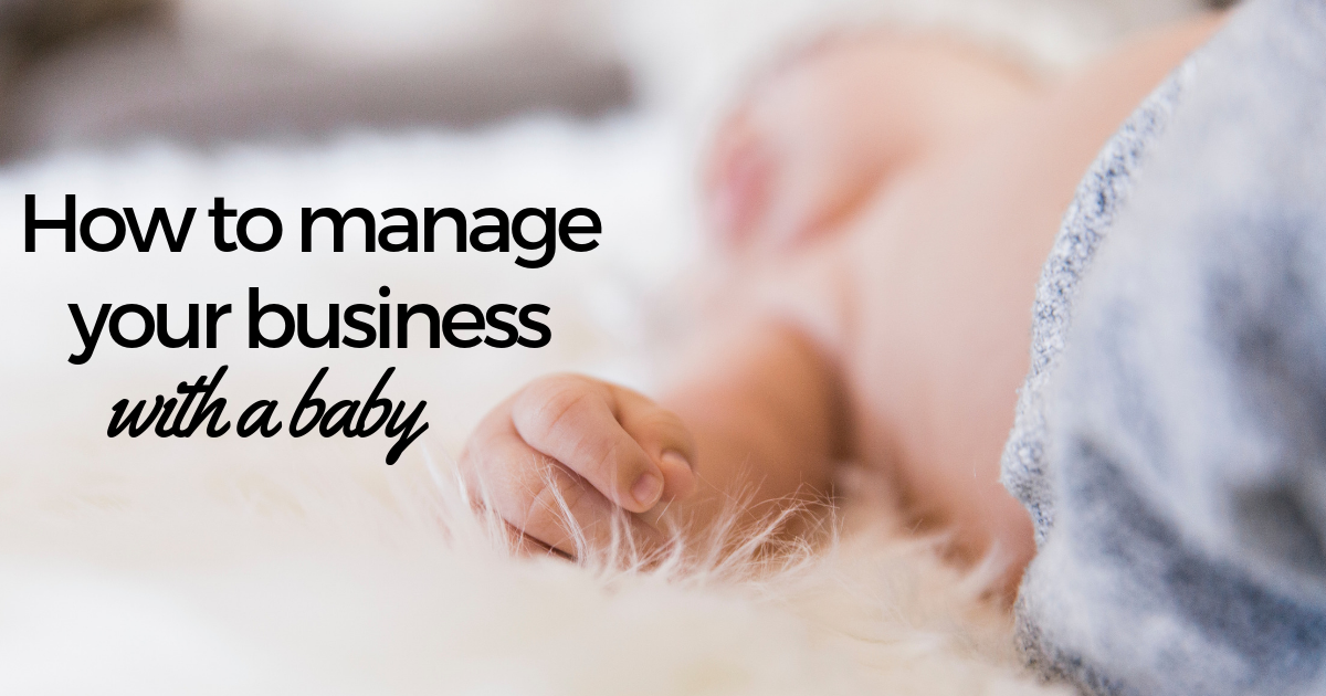 how to mange your business with a baby