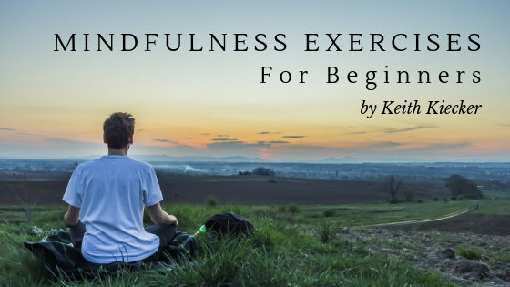 mindfulness-exercises-for-beginners-keith-kiecker