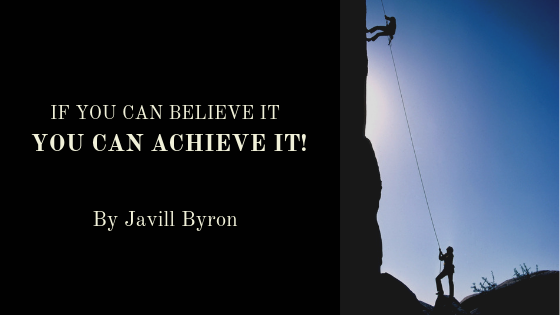 If-You-Can-Believe-It-You-Can-Achieve-It-Javill-Byron