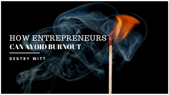 How-Entrepreneurs-Can-Avoid-Burnout-Destry-Witt