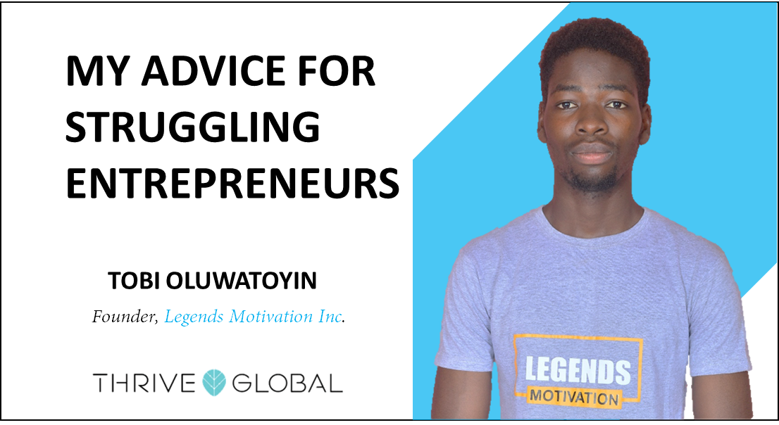 Tobi oluwatoyin's advice for struggling entrepreneurs