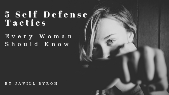 5-Self-Defense-Tactics-for-Women-Javill-Byron