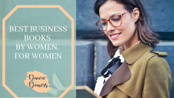 Best Business Books by Women, for Women | Dawn Demers