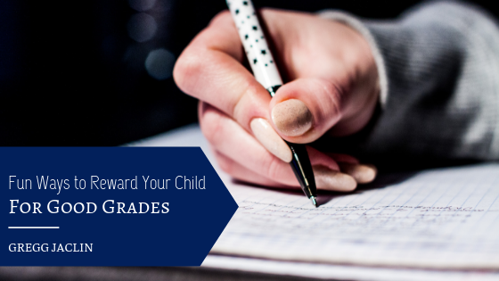 Fun-Ways-to-Reward-Your-Child-for-Good-Grades-Gregg-Jaclin