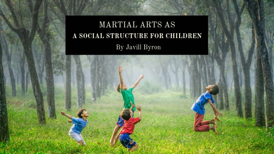 Martial-Arts-as-a-Social-Structure-for-Children-Javill-Byron