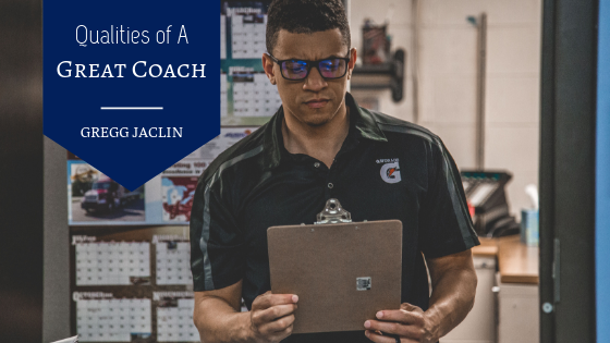 Qualities-of-a-Great-Coach-Gregg-Jaclin