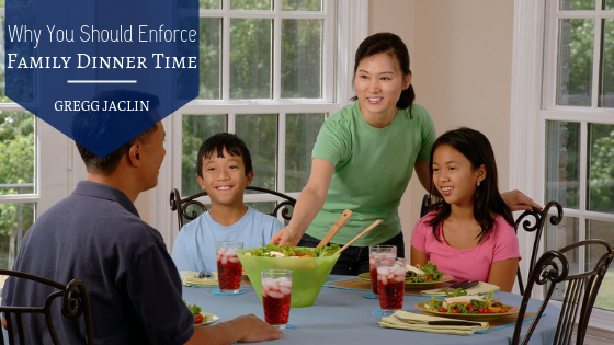 Why-You-Should-Enforce-Family-Dinner-Time-Gregg-Jaclin
