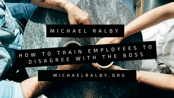 michael-ralby-train-employees-disagree-boss