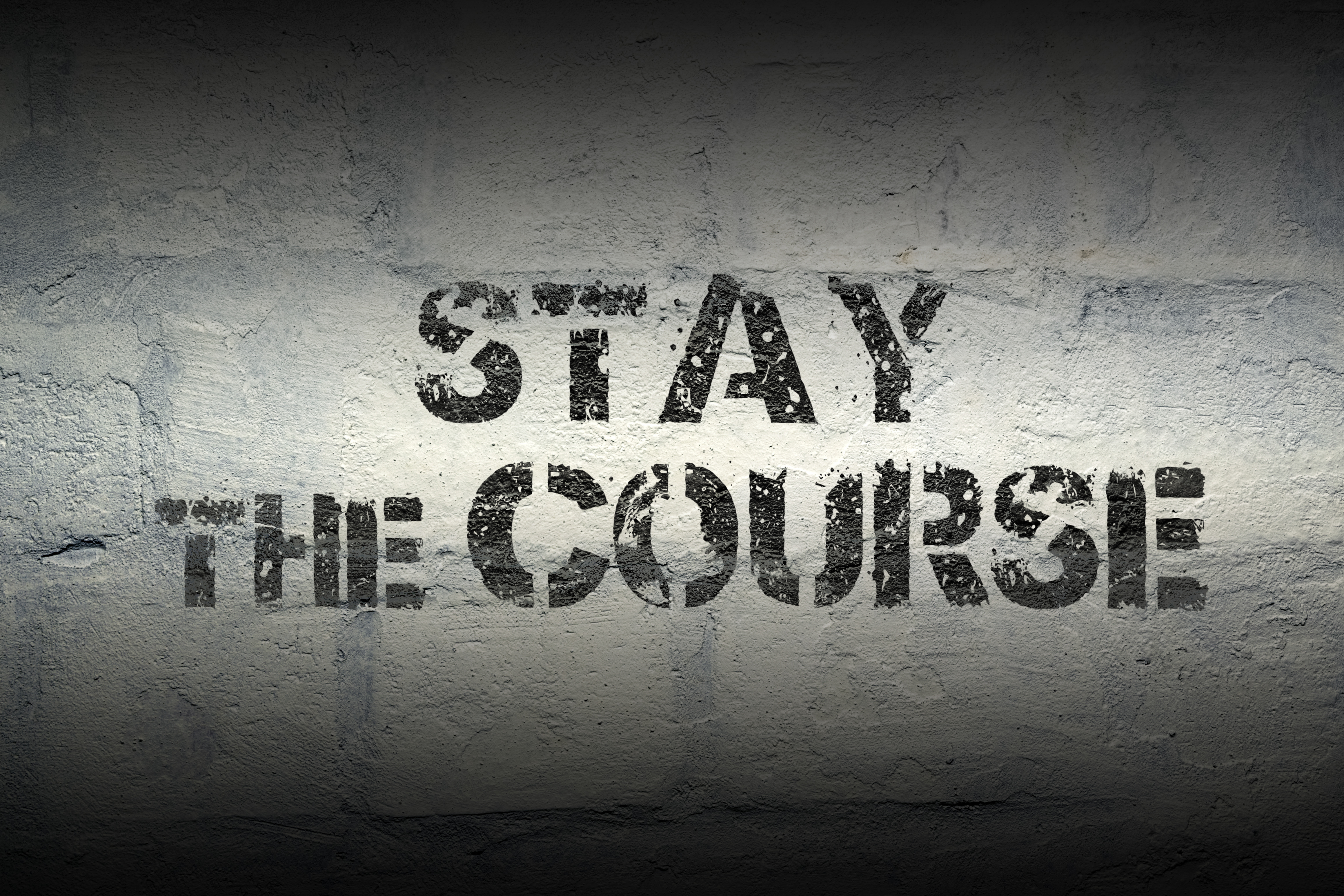 Stay the Course
