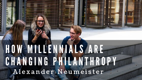 How Millennials are Changing Philanthropy by Alexander Neumeister