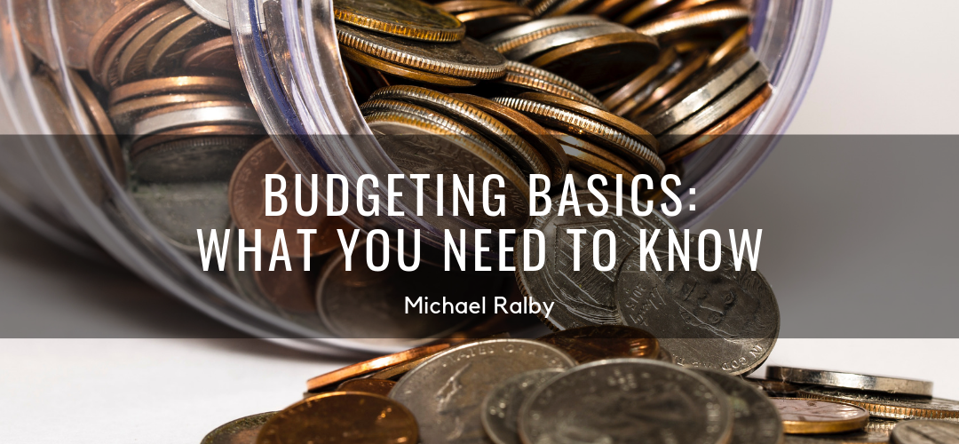 Budgeting-Basics_-What-You-Need-To-Know-Michael-Ralby--1080x500