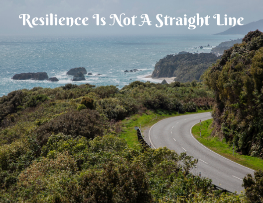 Resilience Is Not A Straight Line