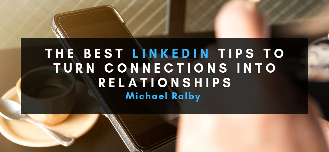 The-Best-LinkedIn-Tips-To-Turn-Connections-Into-Relationships-1080x500