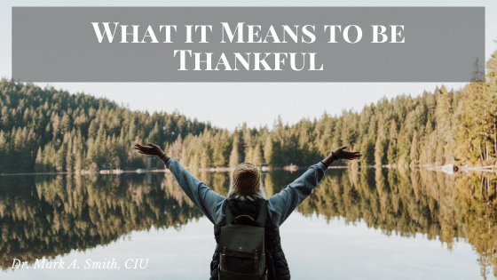 What it Means to be Thankful Mark Smith CIU