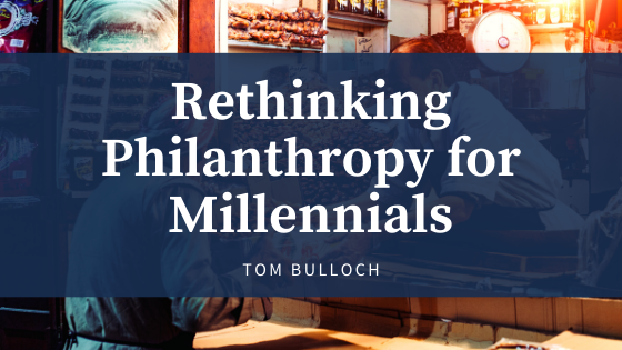 Rethinking PHIlanthropy for Millennials by Tom Bulloch