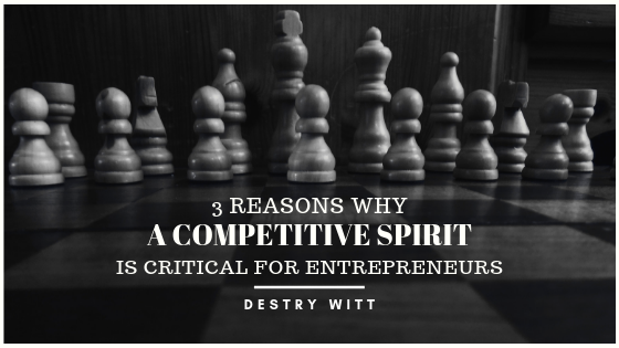 3-Reasons-Why-A-Competitive-Spirit-is-Critical-for-Entrepreneurs-Destry-Witt