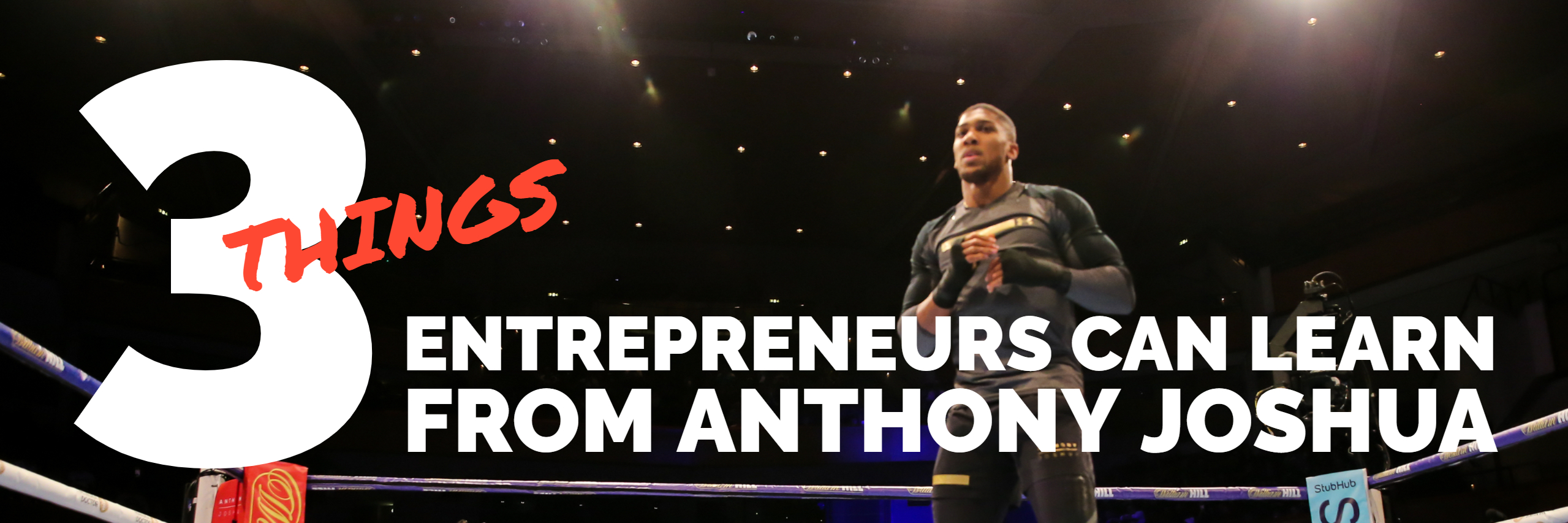 3 Things entrepeneurs can learn from Anthony Joshua global sales consultant paul argueta global sales coach get more sales
