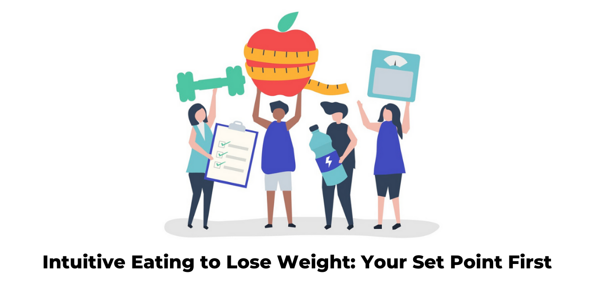 Intuitive Eating to Lose Weight_ Your Set Point First