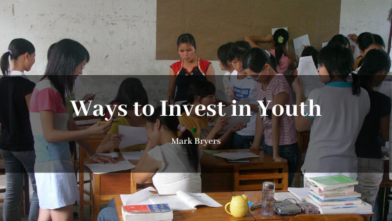 Ways to Invest in Youth Mark Bryers