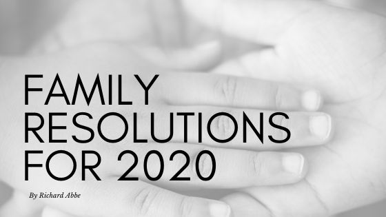 Family Resolutions for 2020 by Richard Abbe